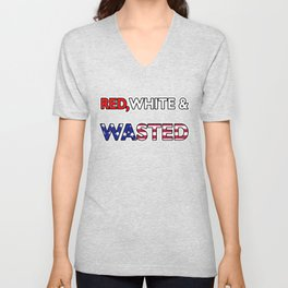 Red White & Wasted Patriotic Flag America Unisex V-Neck