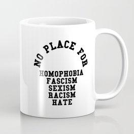 No Place For Homophobia Quote Coffee Mug