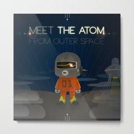 Meet The Atom Metal Print