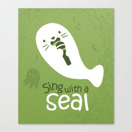 Sing with a Seal Canvas Print