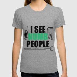 I See Numb People Funny Dental Pun Dentist Humor Green T-shirt
