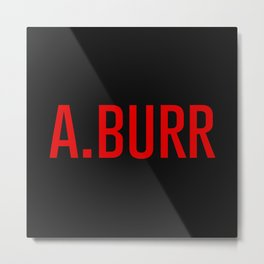 A. Burr Metal Print
