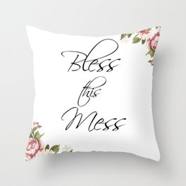 Bless this Mess Throw Pillow