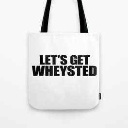 Let's Get Wasted Tote Bag