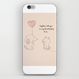Together with you is my favorite place to be iPhone Skin