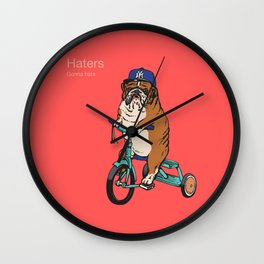 Haters Gonna Hate English Bulldog Wall Clock
