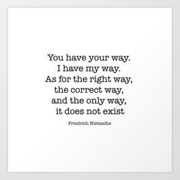 You have your way. I have my way. Art Print