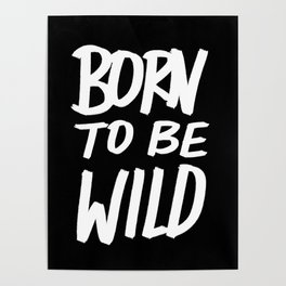 Born to Be Wild ~ Typography Poster