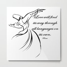 Love Will Find Its Way Through All Languages Rumi Quote Metal Print