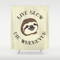 sloths Shower Curtains featuring Sloths - Live Slow, Die Whenever - Motivational Poster by Kelmo