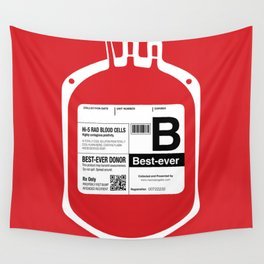My Blood Type is B, for Best-ever! Wall Tapestry