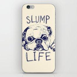 Slump Life iPhone Skin