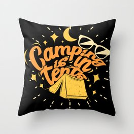 Camping Is In Tents Throw Pillow