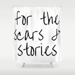 """FOB lyrics """"for the scars and stories"""" Shower Curtain"""