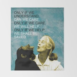 Jane Goodall Quote 1 Throw Blanket