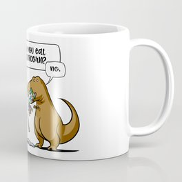 Dude Did You Eat The Last Unicorn T-Rex Dinosaur Coffee Mug