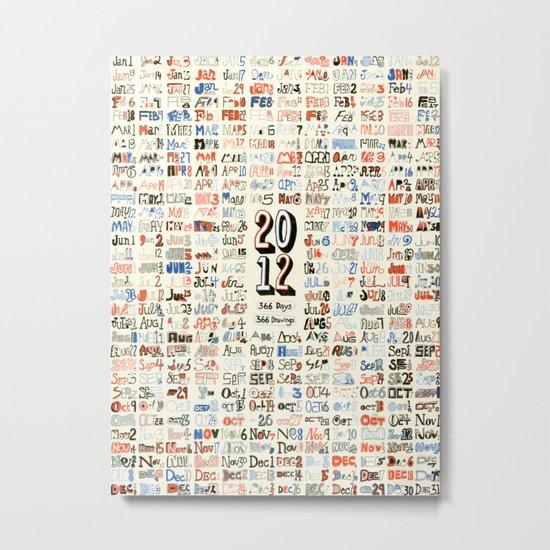 2012 Calendar // 366 Days // 366 Drawings Metal Print