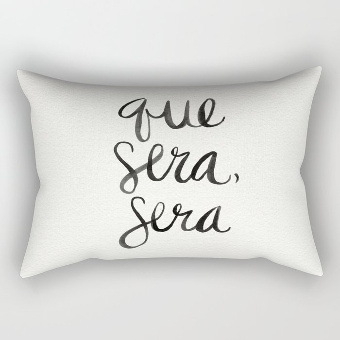 Whatever Will Be, Will Be (Black Ink) Rectangular Pillow