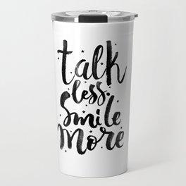 Talk less, smile more Travel Mug
