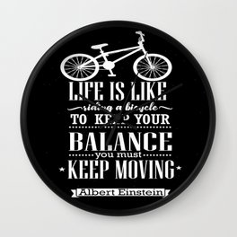 Life is like riding a bicycle. To keep your balance Albert Einstein Inspirational Quote Design Wall Clock