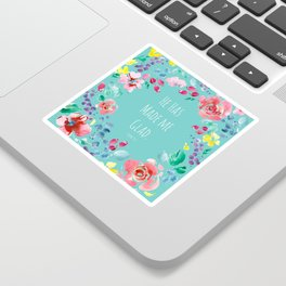 He has made me glad Bible quote Sticker
