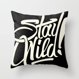 Stay Wild! Throw Pillow