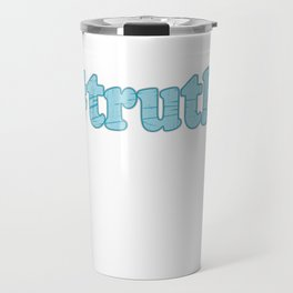 """Hashtag Truth"" tee design made perfectly for social media addicts out there! Make the best tags now Travel Mug"