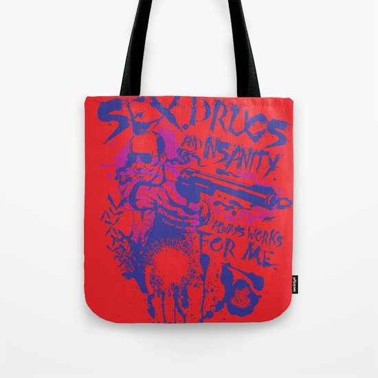 Sex,Drugs and Insanity Tote Bag