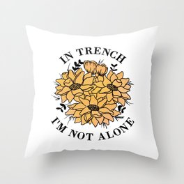 in trench i'm not alone Throw Pillow