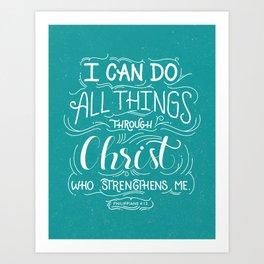 All Things Through Christ Art Print
