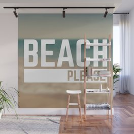 Beach Please Funny Quote Wall Mural