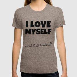 I love myself and it is mutual! (black print) T-shirt