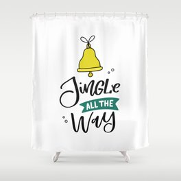 Jingle All The Way! Shower Curtain