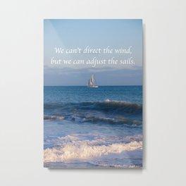 """We can adjust the sails."" Metal Print"