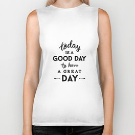 Today is a good day to have a great day Biker Tank