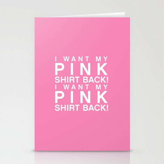 I Want My Pink Shirt Back - Mean Girls movie Stationery Cards
