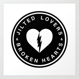 Jilted Lovers & Broken Hearts Art Print