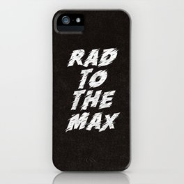 Rad to the Max black-white motivational typography poster bedroom wall home decor iPhone Case