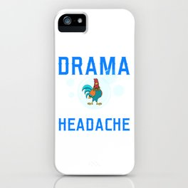 "Chick Lover? ""You Smell Like Drama And A Headache Please Get Out Of My Bubble"" T-shirt Design iPhone Case"