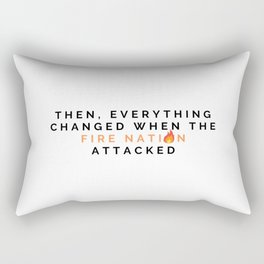 then everything changed Rectangular Pillow