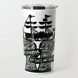 A Ship is Safe in Harbor in Black and White Travel Mug
