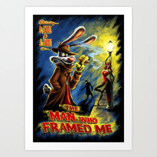 The Man Who Framed Me Art Print