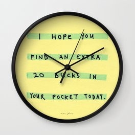 I hope you find an extra 20 bucks Wall Clock