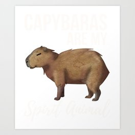 Capybaras Gift for Unique Animal Lovers, Capybaras Are My Spirit Animal Art Print