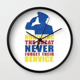 Honoring The Great Never Forget Their Service Wall Clock