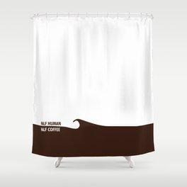 Half Human Half Coffee Shower Curtain