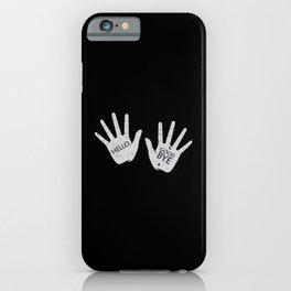 Hello Good Bye iPhone Case