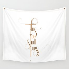 This too shall pass Wall Tapestry