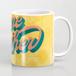 ComeTogether Coffee Mug