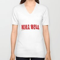 kill bill V-neck T-shirts featuring Kill Bill by Osman SARGIN